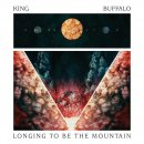 KING BUFFALO - Longing To Be The Mountain (silver) LP...