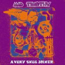 MAD TIMOTHY - A Very Snug Joiner LP